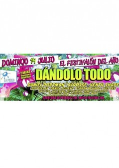 Cartel Dándolo Todo Festival Sunlife 2013
